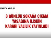 Manisa Valiliği 3 günlük sokağa çıkma yasağı genelgesini açıkladı