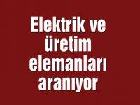 Elektrik ve üretim elemanları aranıyor