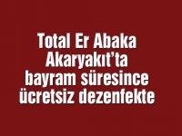 Total Er Abaka Akaryakıt'ta bayram süresince ücretsiz dezenfekte