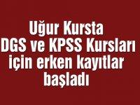 Uğur Kursta DGS ve KPSS Kursları için erken kayıtlar başladı