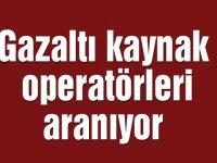 Gazaltı kaynak operatörleri aranıyor