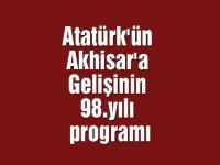Atatürk'ün Akhisar'a Gelişinin 98.yılı programı