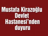 Mustafa Kirazoğlu Devlet Hastanesi'nden duyuru