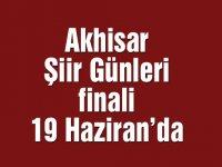 Akhisar Şiir Günleri finali 19 Haziran'da