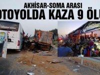 Akhisar-Soma arası otoyolda kaza 9 kişi öldü