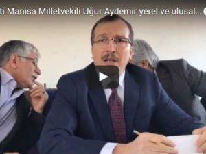AK Parti Manisa Milletvekili Uğur Aydemir gündemi değerlendirdi
