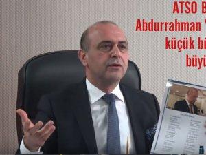 ATSO Başkanı Abdurrahman Yılmaz; küçük bütçeyle büyük işler yaptık