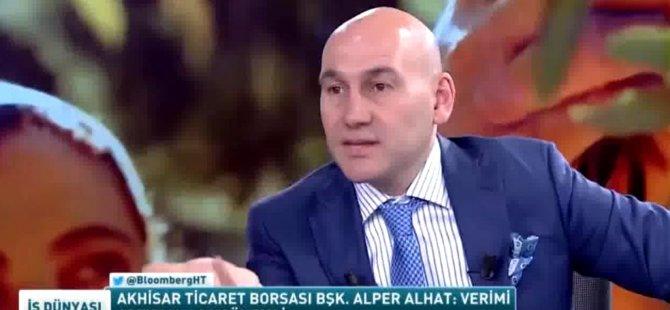 Akhisar Ticaret Borsası Başkanı Alper Alhat, Bloomberg TV'de İş Dünyası programının konuğu oldu